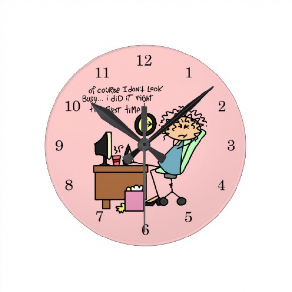 Right The First Time Humor Wallclocks | Zazzle