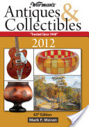 Warman's Antiques & Collectibles 2012 Price Guide